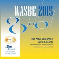 2015 WASBE San Jose, USA: New Edmonton Wind Sinfonia (Live)