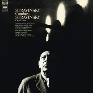 Stravinsky conducts Stravinsky: Choral Music