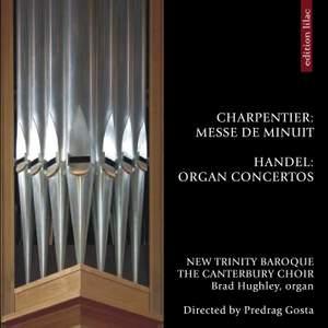 Charpentier: Messe de minuit pour Noël & Handel: Organ Concertos