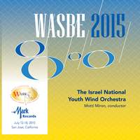 2015 WASBE San Jose, USA: Israel National Youth Wind Orchestra (Live)