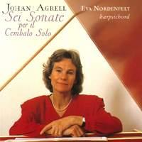 Agrell, Johan: Sonate (6) for harpsichord