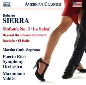 Roberto Sierra: Sinfonía No. 3 'La Salsa', Borikén, El Baile & Beyond the Silence of Sorrow Product Image