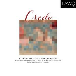 Credo - A Composer Portrait of Trond H.F. Kverno