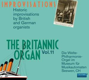 The Britannic Organ, Vol. 11: Improvisations Product Image