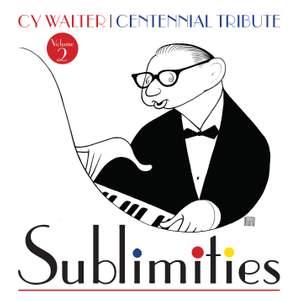 Cy Walter: Sublimities – Centennial Tribute, Vol. 2