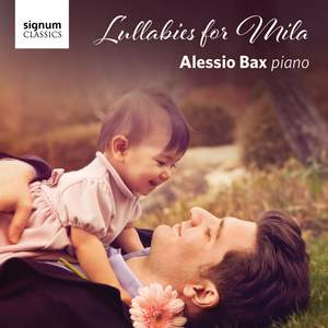Lullabies for Mila: Alessio Bax