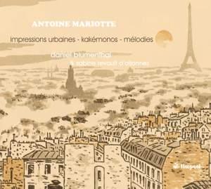 Antoine Mariotte: Impressions Urbaines, Songs, Kakemonos