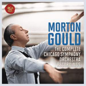 Morton Gould: The Chicago Symphony Orchestra Recordings