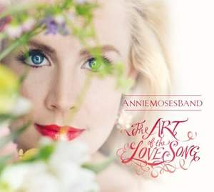 The Art of the Love Song: Annie Moses Band