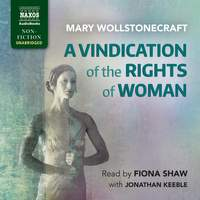 Mary Wollstonecraft: A Vindication of the Rights of Woman (Unabridged)