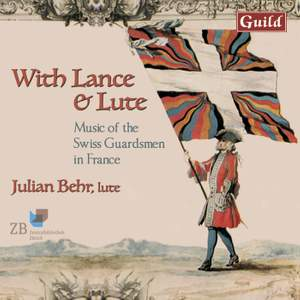 With Lance & Lute: Music of the Swiss Guardsmen in France Product Image