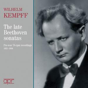 Wilhelm Kempff: The Late Sonatas