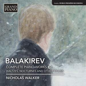 Balakirev: Complete Piano Works, Vol. 2