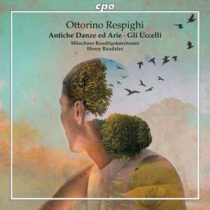 Respighi: Ancient Airs and Dances & The Birds