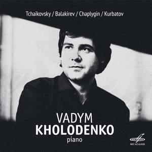 Vadym Kholodenko plays Tchaikovsky, Balakirev, Chaplygin, Kurbatov