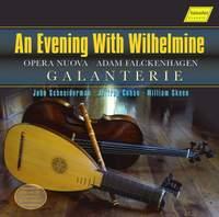 An Evening with Wilhelmine