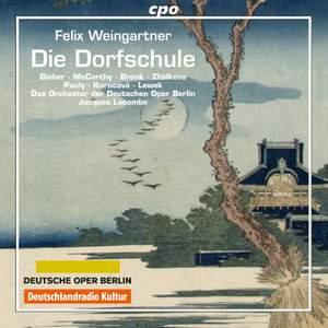 Weingartner: Die Dorfschule, Op. 64