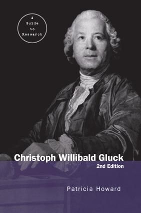 Christoph Willibald Gluck: A Guide to Research