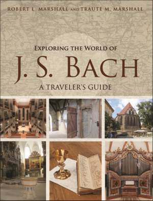 Exploring the World of J. S. Bach: A Traveler's Guide