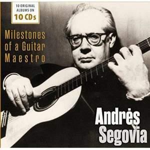 Andres Segovia - Milestones of a Guitar Maestro