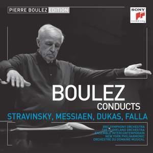 Pierre Boulez Edition: Stravinsky, Messiaen, Dukas & Falla