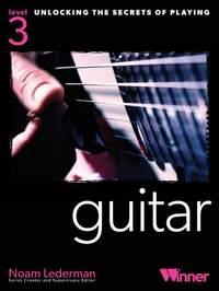 Unlocking The Secrets Of Playing Guitar - Level 3