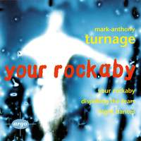 Turnage: Your Rockaby; Night Dances; Dispelling The Fears