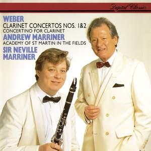 Weber: Clarinet Concertos Nos. 1 & 2; Clarinet Concertino