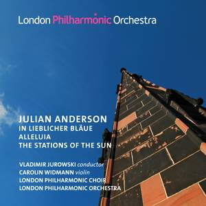 Julian Anderson: In lieblicher Bläue, Alleluia, The Stations of the Sun