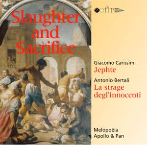 Carissimi/Bertali Slaughter And Sacrifice