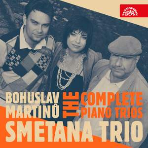 Martinu: The Complete Piano Trios