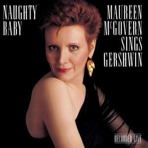 Naughty Baby: Maureen McGovern