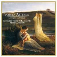 Schola Aeterna - Chants à la vierge