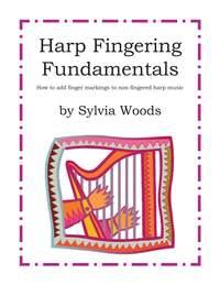 Sylvia Woods: Harp Fingering Fundamentals