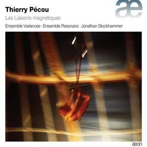Thierry Pécou: Les Liaisons Magnétiques