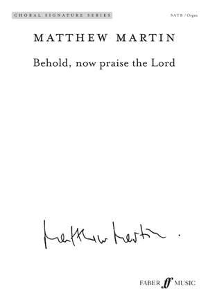 Martin, Matthew: Behold, now praise the Lord. SATB (CSS)