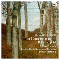 Brahms: Piano Concerto No. 1 & Ballades Op. 10