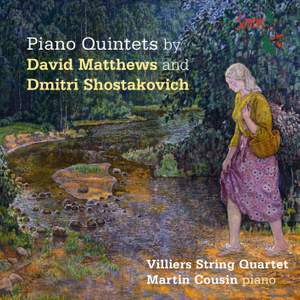 Piano Quintets by David Matthews and Dmitri Shostakovich