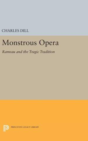 Monstrous Opera: Rameau and the Tragic Tradition