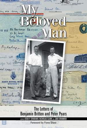 My Beloved Man - The Letters of Benjamin Britten and Peter Pears