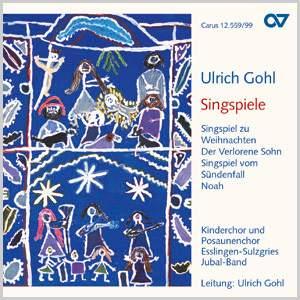 Ulrich Gohl: Gohl: Singspiele