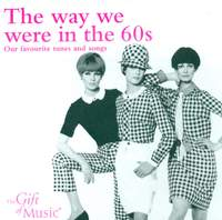 The Way We Were In The 60s