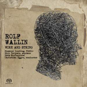 Rolf Wallin: Wire and String