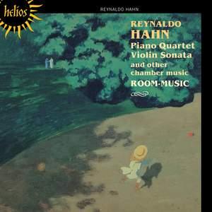 Reynaldo Hahn: Chamber Music