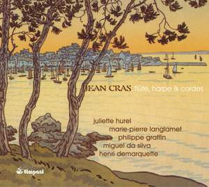 Jean Cras: Music for Flute, Harp and String Trio