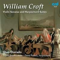 William Croft: Violin Sonatas & Harpsichord Suites