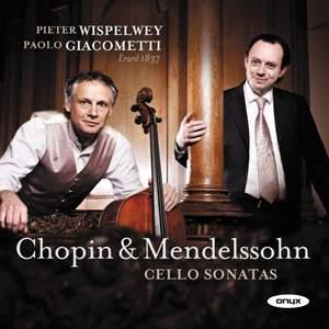 Mendelssohn & Chopin: Cello Sonatas