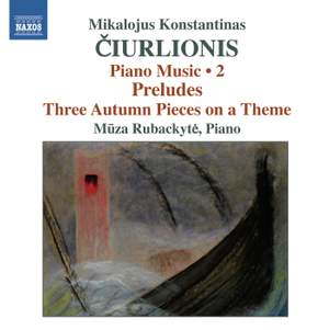 Ciurlionis: Piano Music Volume 2