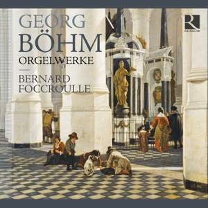 Georg Böhm: Organ Works