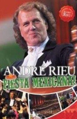 André Rieu: Fiesta Mexicana
